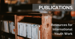 Resources for International Youth Work | Publications [Roman Kraft via unsplash]